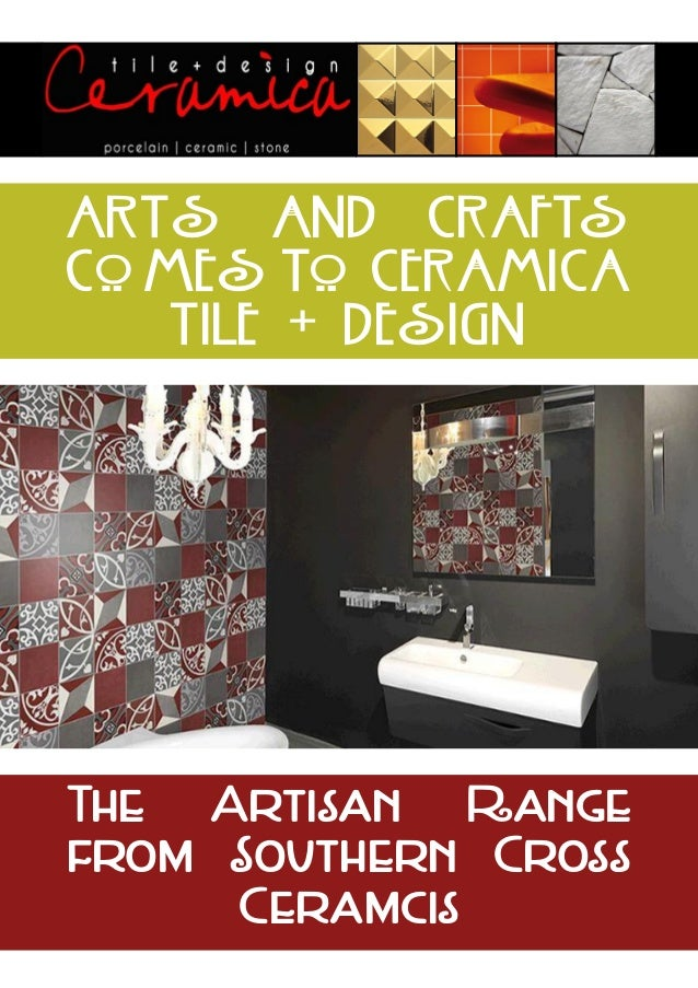 ARTs and Crafts comes to Ceramica Tile + Design  The Artisan Range from Southern Cross Ceramcis