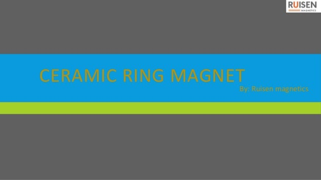 CERAMIC RING MAGNETBy: Ruisen magnetics