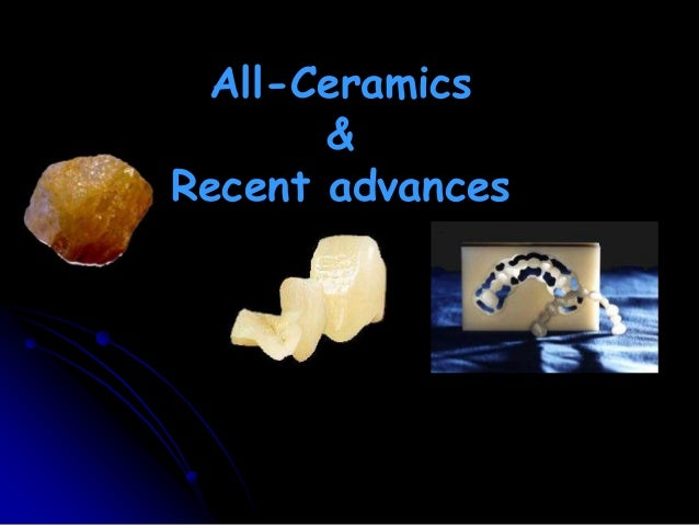 All-Ceramics&Recent advances