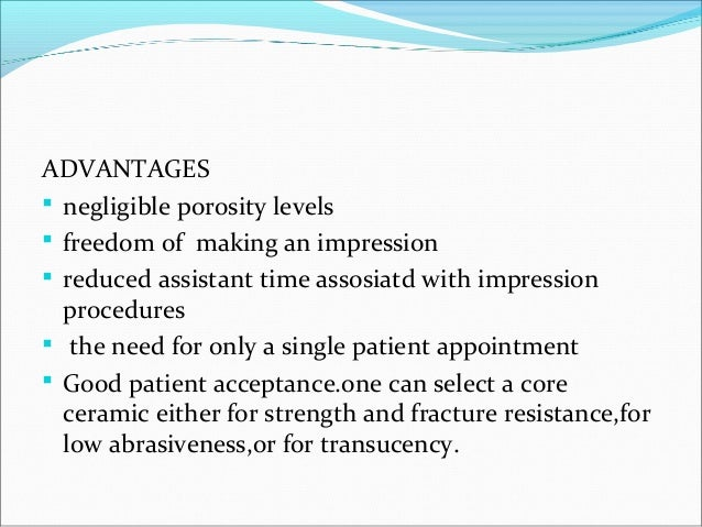 CRITERIA FOR SELECTION OF DENTAL CERAMICSCRITERIA FOR SELECTION OF DENTAL CERAMICS 1. The dentist should not use all-ceram...