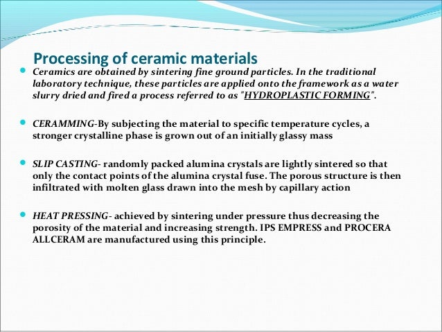 Processing of ceramic materials  Ceramics are obtained by sintering fine ground particles. In the traditional laboratory ...