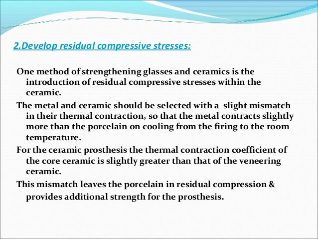 2.Develop residual compressive stresses: One method of strengthening glasses and ceramics is the introduction of residual ...