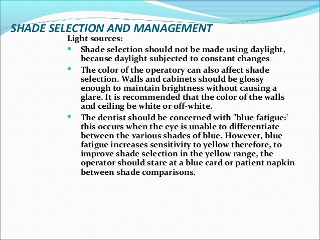 Shade selection guidelines: There are a number of methods that can be employed to intensify the shade selection. They are ...