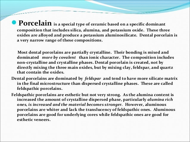 Porcelain is a special type of ceramic based on a specific dominant composition that includes silica, alumina, and potass...