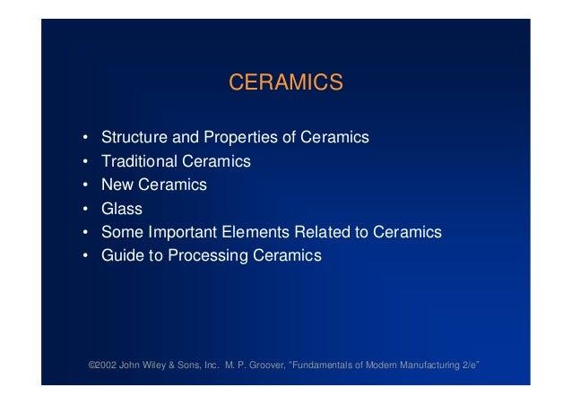 CERAMICS • Structure and Properties of Ceramics • Traditional Ceramics • New Ceramics • Glass • Some Important Elements Re...