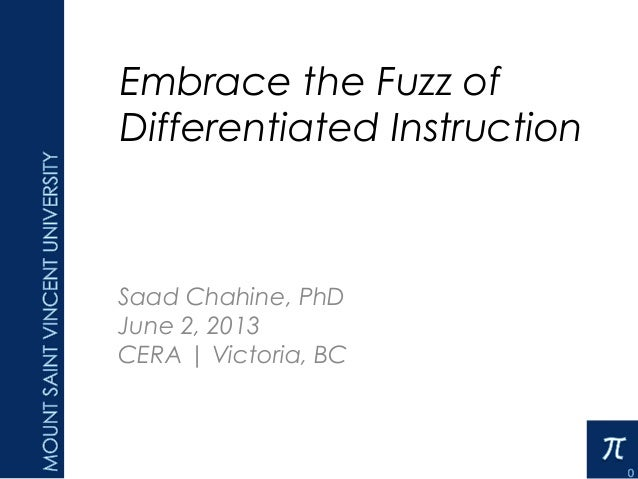 Embrace the Fuzz ofDifferentiated InstructionSaad Chahine, PhDJune 2, 2013CERA   Victoria, BC13-04-30
