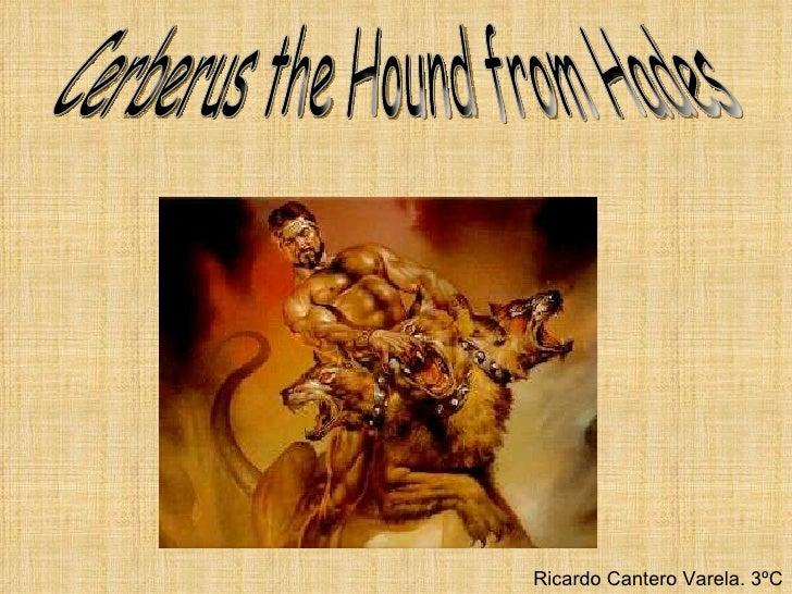 Cerberus the Hound from Hades Ricardo Cantero Varela. 3ºC