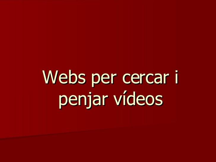 Webs per cercar i penjar vídeos