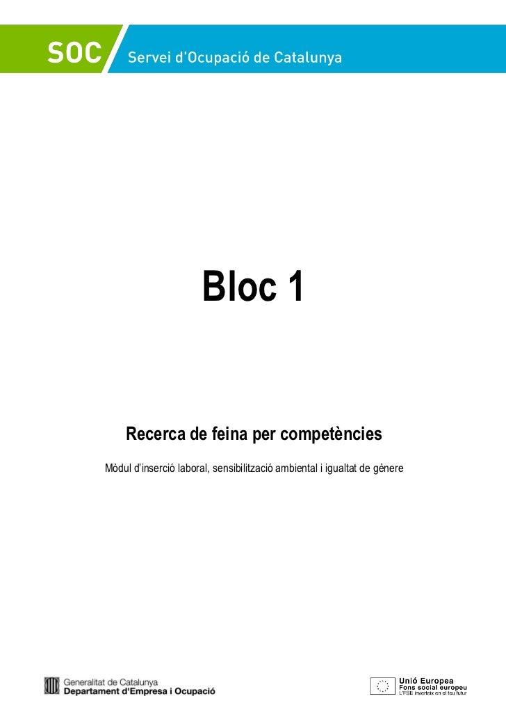 Bloc 1     Recerca de feina per competènciesMòdul d'inserció laboral, sensibilització ambiental i igualtat de gènere