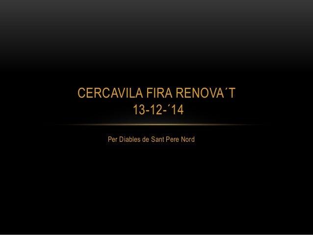 CERCAVILA FIRA RENOVA´T  13-12-´14  Per Diables de Sant Pere Nord