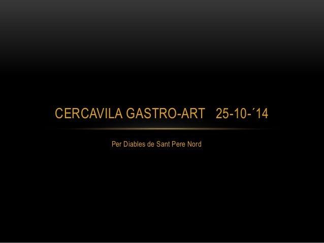 CERCAVILA GASTRO-ART 25-10-´14  Per Diables de Sant Pere Nord