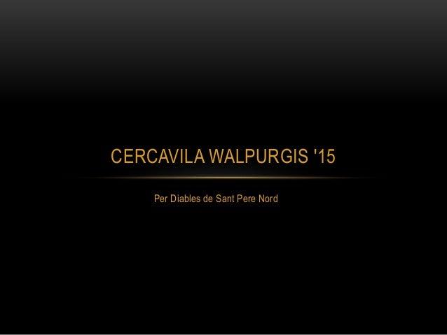 Per Diables de Sant Pere Nord CERCAVILA WALPURGIS '15
