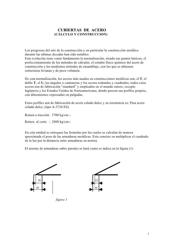 CUBIERTAS DE ACERO                     (CÁLCULO Y CONSTRUCCION)Los progresos del arte de la construcción y en partícular l...