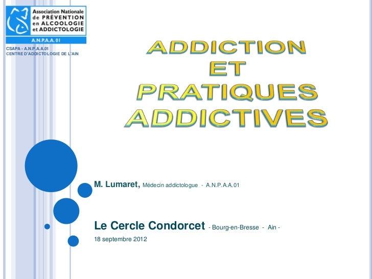 CSAPA - A.N.P.A.A.01CENTRE D'ADDICTOLOGIE DE L'AIN                                 M. Lumaret,    Médecin addictologue - A...