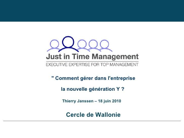 """"""" Comment gérer dans l'entreprise la nouvelle génération Y ?   Cercle de Wallonie Thierry Janssen"""