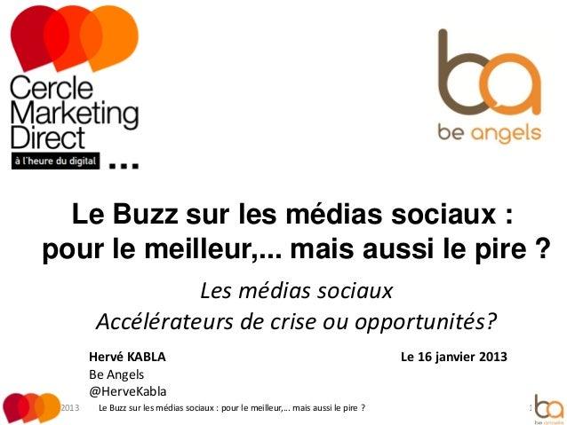 Le Buzz sur les médias sociaux : pour le meilleur,... mais aussi le pire ?                       Les médias sociaux       ...