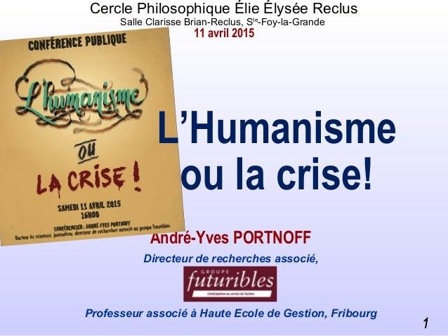 11 Cercle Philosophique Élie Élysée Reclus Salle Clarisse Brian-Reclus, Ste -Foy-la-Grande 11 avril 2015 11 André-Yves POR...