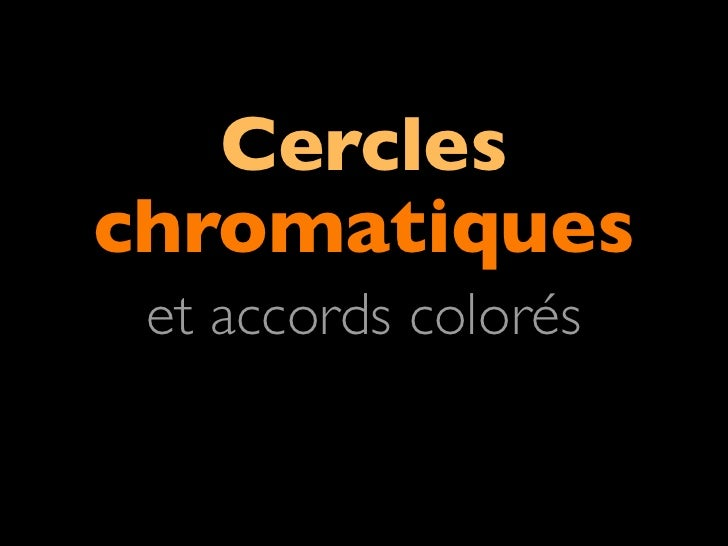 Cercleschromatiques et accords colorés