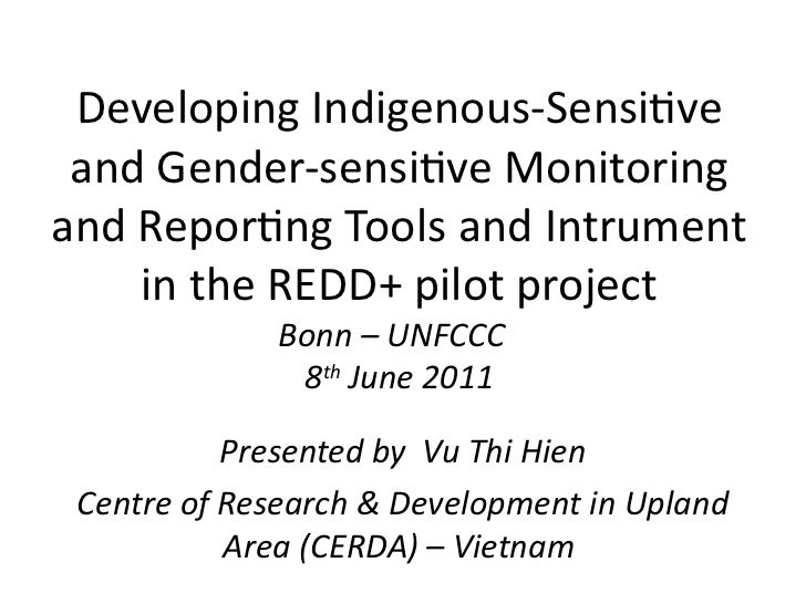 Developing Indigenous-Sensitve and Gender-sensitve Monitoringand Reportng Tools and Intrument    in the REDD+ pilot projec...