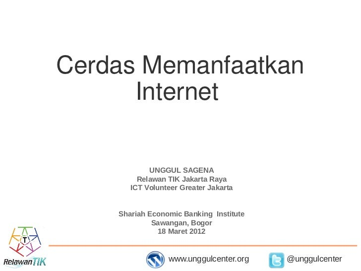 Cerdas Memanfaatkan      Internet            UNGGUL SAGENA         Relawan TIK Jakarta Raya       ICT Volunteer Greater Ja...