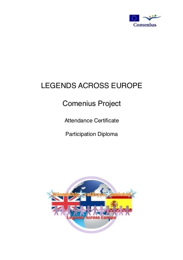 LEGENDS ACROSS EUROPE Comenius Project Attendance Certificate Participation Diploma