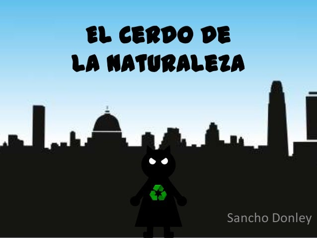 El Cerdo de la Naturaleza  Sancho Donley