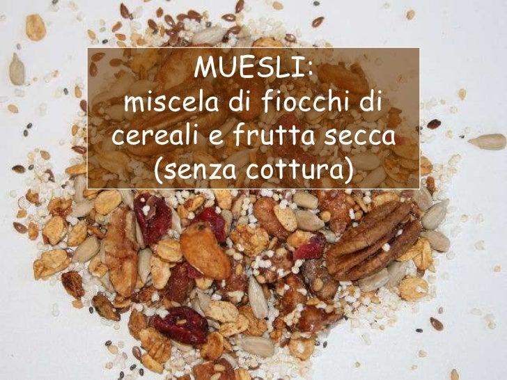 MUESLI: miscela di fiocchi dicereali e frutta secca   (senza cottura)