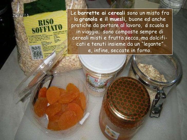 Le barrette ai cereali sono un misto fra  la granola e il muesli, buone ed anchepratiche da portare al lavoro, a scuola o ...
