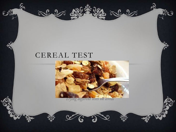 cereal Test <br />Trying different tests on cereal <br />