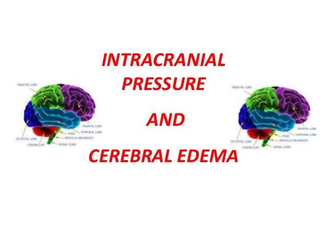 INTRACRANIAL   PRESSURE     ANDCEREBRAL EDEMA