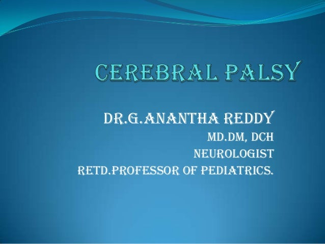 DR.G.ANANTHA REDDY MD.DM, DCH NEUROLOGIST RETD.PROFESSOR OF PEDIATRICS.