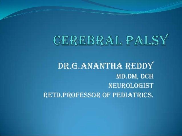 DR.G.ANANTHA REDDY MD.DM, DCH NEUROLOGIST RETD.PROFESSOR OF PEDIATRICS.
