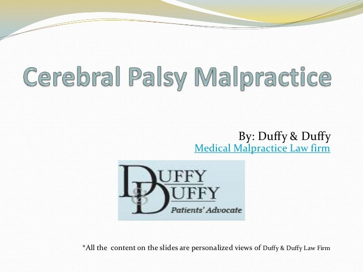 By: Duffy & Duffy                                   Medical Malpractice Law firm*All the content on the slides are persona...