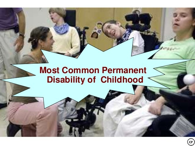 Most Common Permanent Disability of Childhood