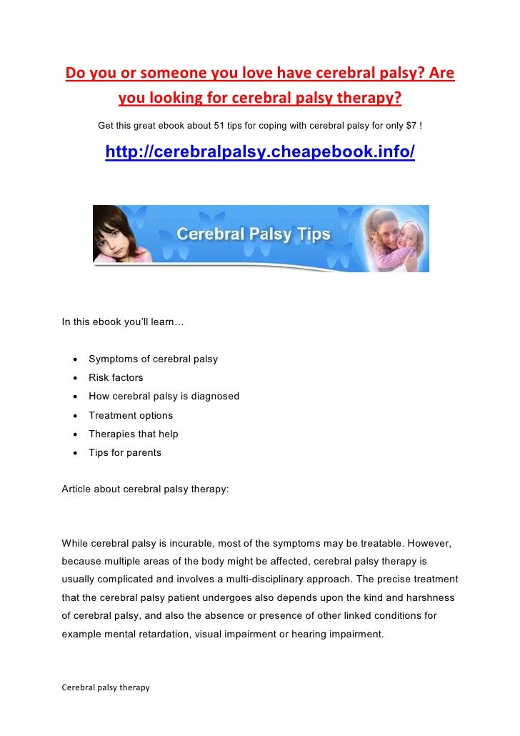 Do you or someone you love have cerebral palsy? Are      you looking for cerebral palsy therapy?        Get this great ebo...