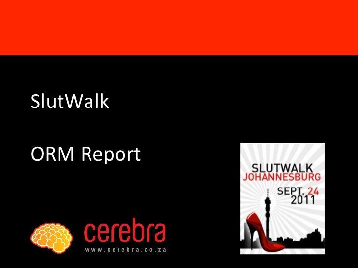 SlutWalk   ORM Report