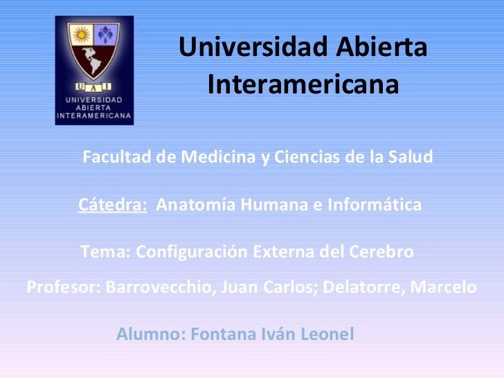 Universidad Abierta Interamericana Cátedra:   Anatomía Humana e Informática Facultad de Medicina y Ciencias de la Salud Pr...