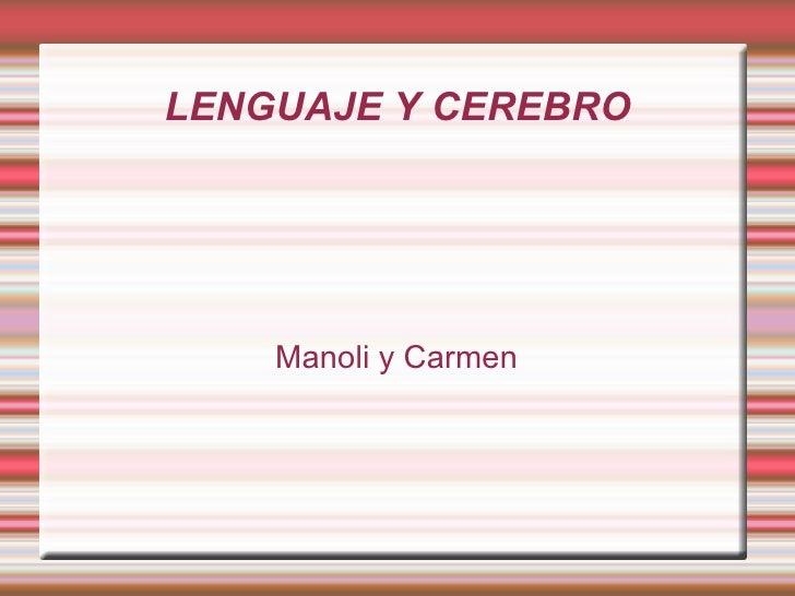 LENGUAJE Y CEREBRO Manoli y Carmen