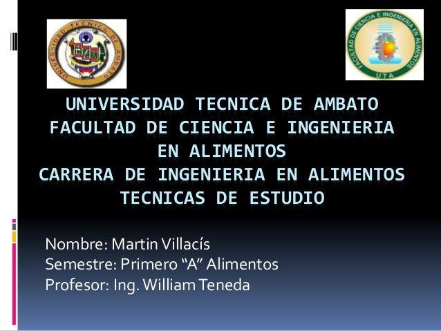 UNIVERSIDAD TECNICA DE AMBATO FACULTAD DE CIENCIA E INGENIERIA EN ALIMENTOS CARRERA DE INGENIERIA EN ALIMENTOS TECNICAS DE...