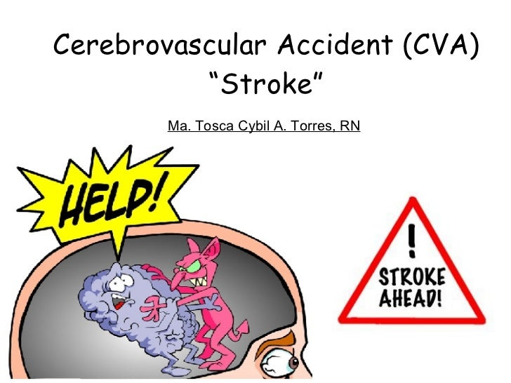 cva cerebrovascular accident Stroke or cerebrovascular accident may be haemorrhagic when there is bleeding in the brain, or ischaemic when blood does not flow to the brain.