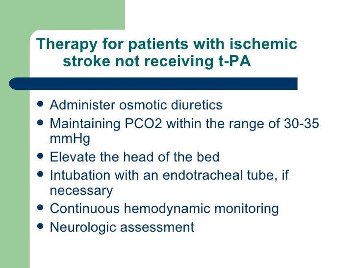 Therapy for patients with ischemic stroke not receiving t-PA <ul><li>Administer osmotic diuretics </li></ul><ul><li>Mainta...