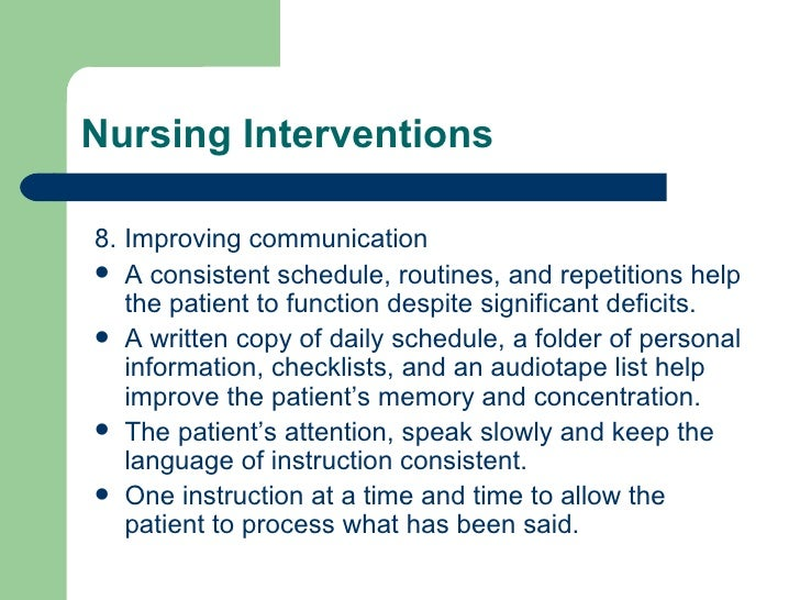 <ul><li>8. Improving communication </li></ul><ul><li>A consistent schedule, routines, and repetitions help the patient to ...