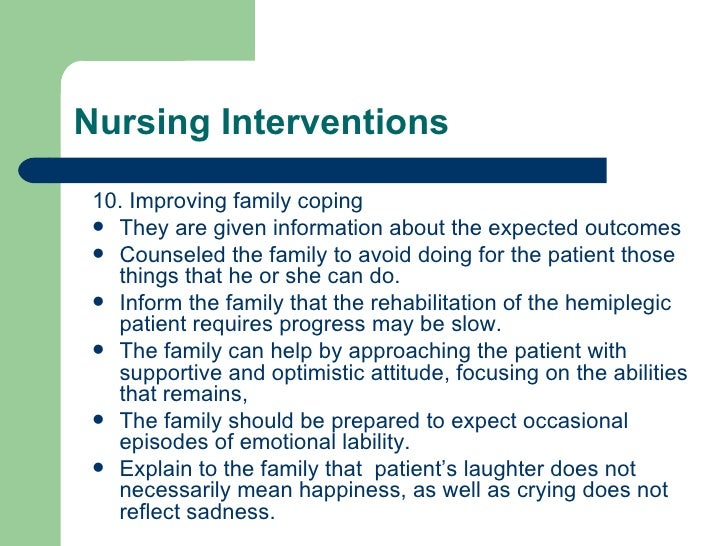 <ul><li>10. Improving family coping </li></ul><ul><li>They are given information about the expected outcomes </li></ul><ul...