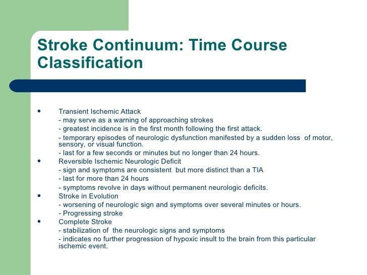 Stroke Continuum: Time Course Classification  <ul><li>Transient Ischemic Attack </li></ul><ul><li>- may serve as a warning...