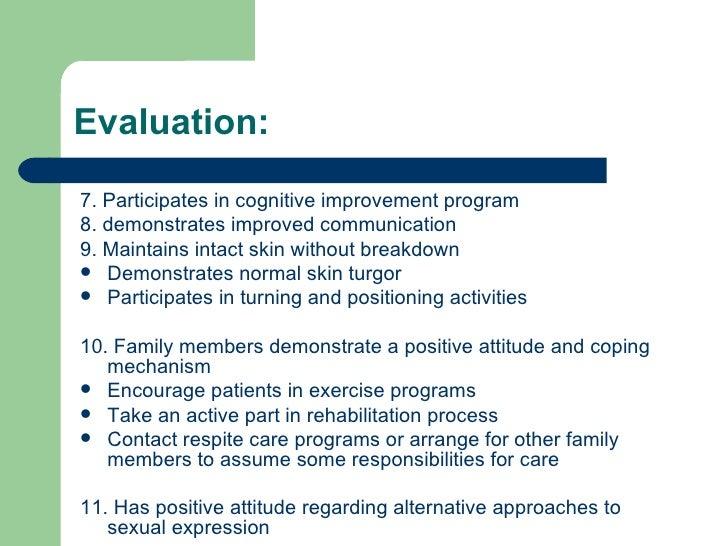 <ul><li>7. Participates in cognitive improvement program </li></ul><ul><li>8. demonstrates improved communication </li></u...