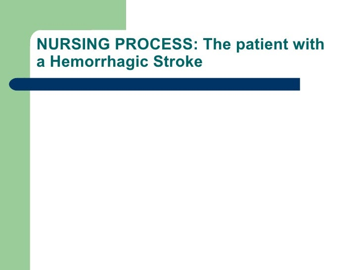 NURSING PROCESS: The patient with a Hemorrhagic Stroke