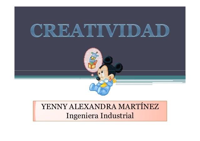YENNY ALEXANDRA MARTÍNEZ Ingeniera Industrial