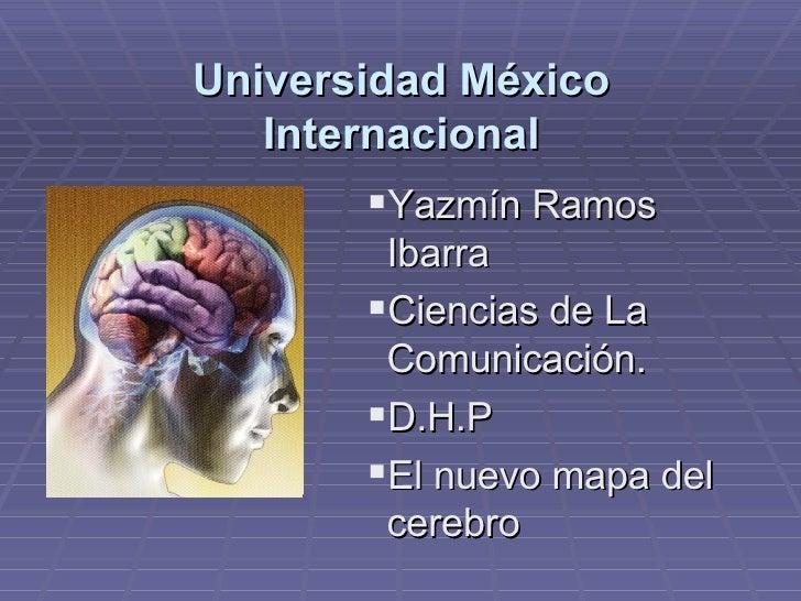 Universidad México Internacional <ul><ul><ul><ul><ul><li>Yazmín Ramos Ibarra </li></ul></ul></ul></ul></ul><ul><ul><ul><ul...
