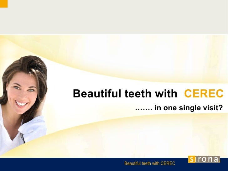 Beautiful teeth with  CEREC …… .  in one single visit ?