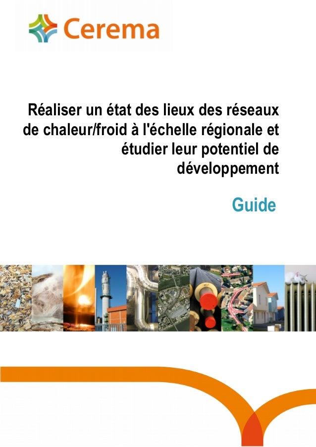 Réaliser un état des lieux des réseaux de chaleur/froid à l'échelle régionale et étudier leur potentiel de développement G...